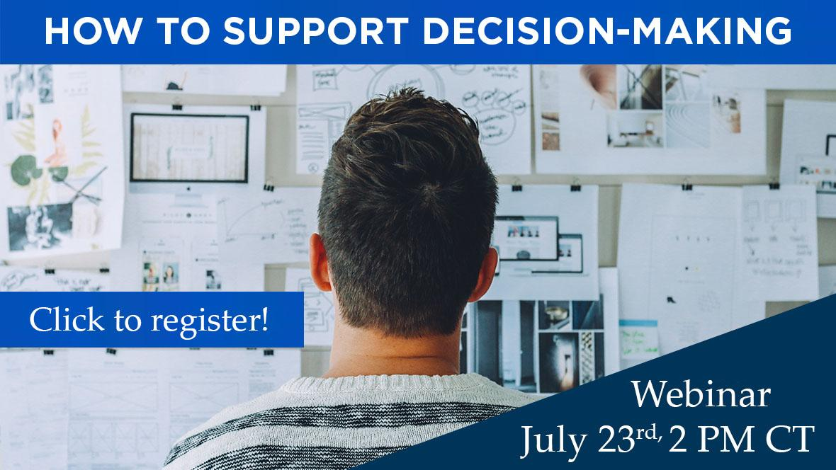 Image of man looking at wall full of papers with test how to support decision-making, click to register webinar July 23rd 2 PM CT